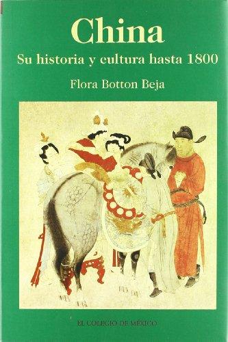9789681209711: China: Su Historia y Cultura Hasta 1800 = China (Estudios De Asia Y Africa)