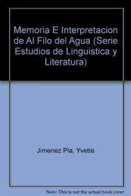 9789681209728: Memoria e interpretación de Al filo del agua (Estudios Linguisticos Y Literarios) (Spanish Edition)