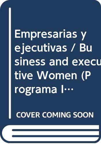 9789681209773: Empresarias y ejecutivas (Programa Interdisciplinario De Estudios Para La Mujer) (Spanish Edition)