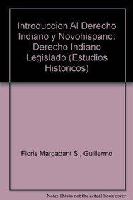9789681209810: Introducción al derecho indiano y novohispano (Estudios Historicos) (Spanish Edition)