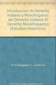 Introducción al derecho indiano II y novohispano.: Floris Margadant S.,