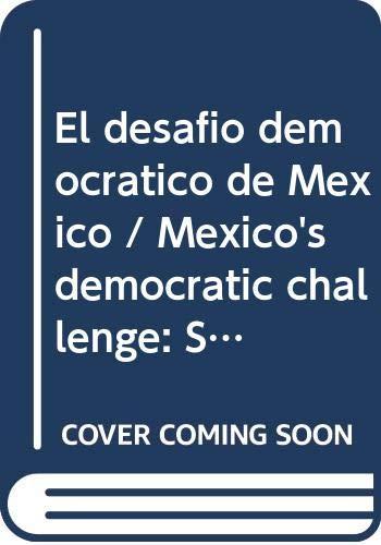 9789681210250: El Desafio Democratico de Mexico: Seguridad y Estado de Derecho (Estudios Sociologicos)