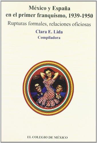 9789681210311: México y España en el primer franquismo, 1939-1950 (Estudios Historicos) (Spanish Edition)