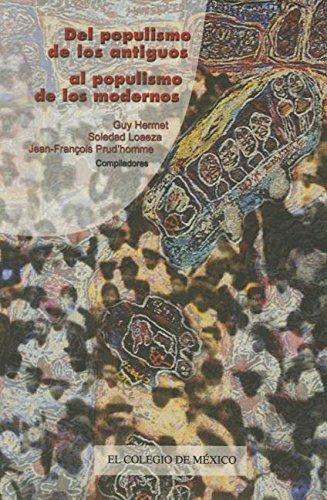 9789681210434: Del populismo de los antiguos al populismo de los modernos (Estudios Internacionales) (Spanish Edition)