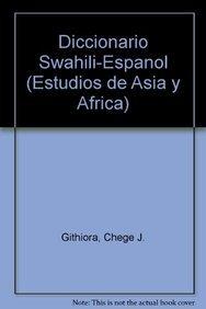 9789681210755: Diccionario Swahili-Espanol (Estudios De Asia Y Africa)