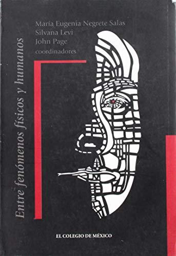 9789681210847: Entre fenómenos físicos y humanos (Otras Publicaciones) (Spanish Edition)
