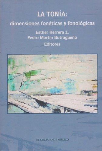 9789681211233: La tonía: dimensiones fonéticas y fonológicas (Estudios Linguisticos y Literarios) (Spanish Edition)