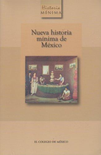 Nueva Historia Minima de Mexico (Spanish Edition): Gonzalbo, Pablo Escalante;