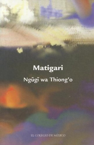 9789681211486: Matigari (Estudios de Asia y Africa / Studies of Asia and Africa)