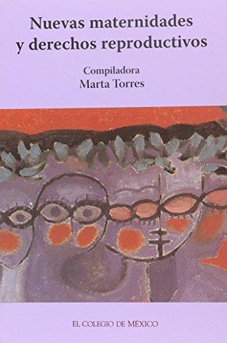 Nuevas maternidades y derechos reproductivos.: Torres Falcón, Marta