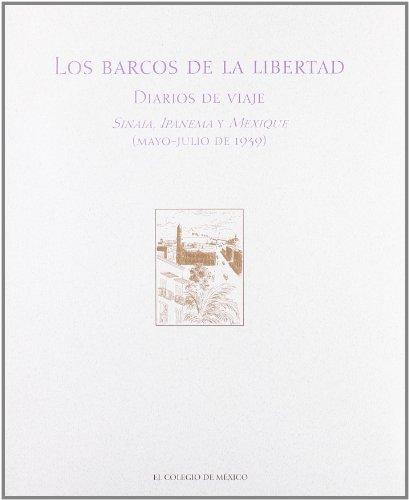 Los barcos de la libertad: Diarios de viaje - Sinaia, Ipanema y Mexique (Mayo-Julio de 1939): ...