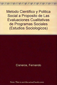 Método científico y política social.: Cortés, Fernando et alt.(comp.)