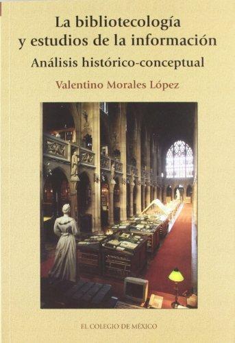 La bibliotecología y estudios de la información: Analisis historico-conceptual: ...