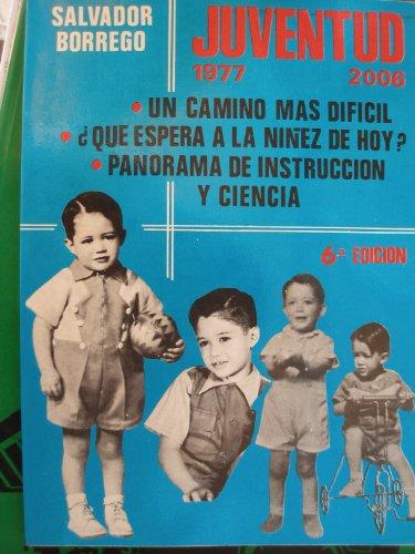9789681214050: JUVENTUD UN CAMINO MAS DIFICIL ¿QUE ESPERA A LA NIÑEZ DE HOY?