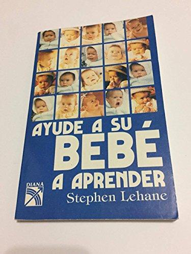 9789681301569: Ayude a Su Bebe a Aprender