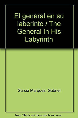 9789681302641: El general en su laberinto / The General In His Labyrinth