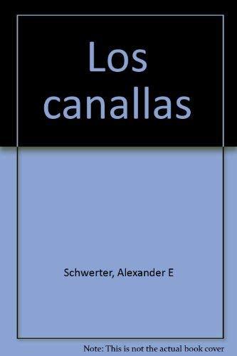 Los Canallas: La Subyugacion Del Pueblo Chileno: Schwerter, Alexander E.