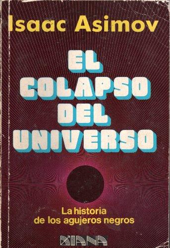 9789681304560: El Colapso Del Universo: La Historia De Los Agujeros Negros