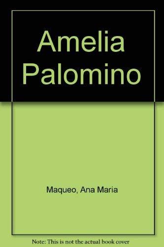 Amelia Palomino (Spanish Edition): Ana Maria Maqueo