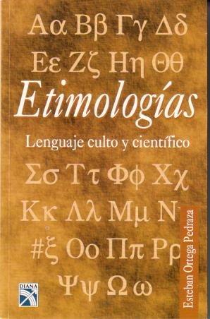 9789681306052: Etimologias / Etymologies: Lenguaje Culto Y Cientifico/ Etymology, Cult and Scientific Language