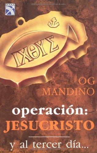 9789681306120: Operacion Jesucristo: Y Al Tercer Dia (Spanish Edition)