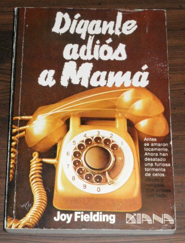 Diganle Adios a Mama (9789681313265) by Joy Fielding