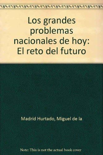 Los grandes problemas nacionales de hoy: El: Madrid Hurtado, Miguel