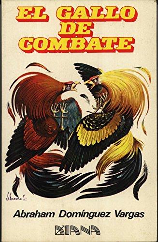 9789681314477: El Gallo de Combate