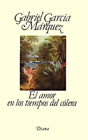 El amor en los tiempos del Colera: Gabriel Garcia Marquez