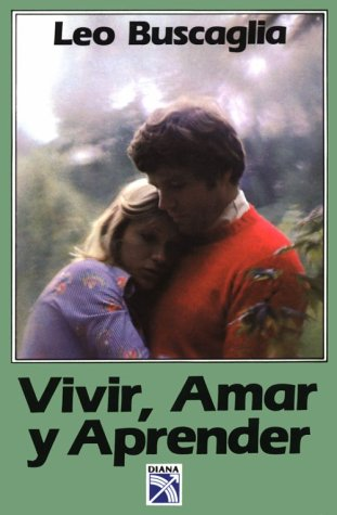 9789681316556: Vivir, Amar Y Aprender/Living, Loving and Learning