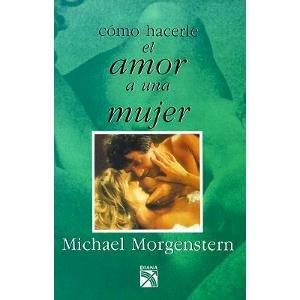 9789681316877: Como Hacerle el Amor A una Mujer = How to Love a Woman