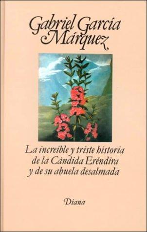 9789681317089: La increible y triste historia de la Candida Erendira y de su abuela desalmada (Spanish Edition)
