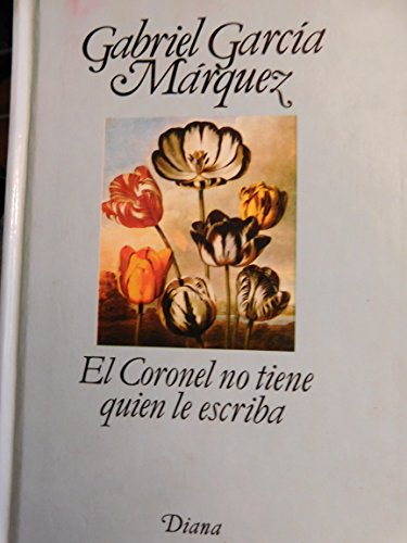9789681317300: El Coronel No Tiene Quien Le Escriba / No One Writes to the Colonel