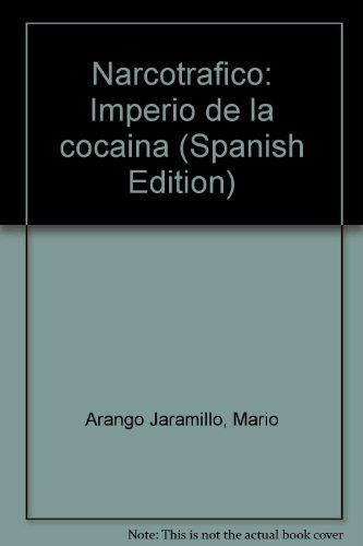 Narcotrafico: Imperio de la cocaina (Spanish Edition): Mario Arango Jaramillo