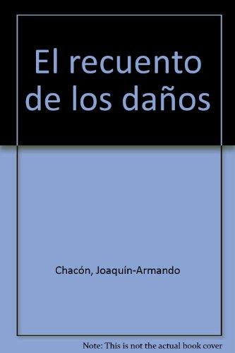 El recuento de los danos (Spanish Edition): Chacon, Joaquin-Armando