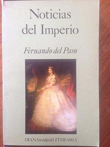 9789681318116: Noticias del Imperio (Diana literaria)