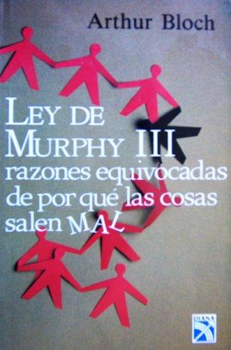 Ley De Murphy III: razones equivocadas de por que las cosas salen MAL (9681318544) by Arthur Bloch