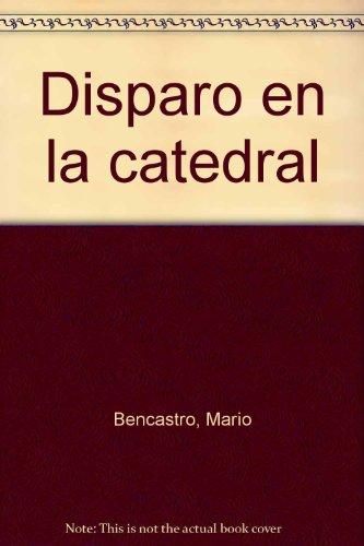 Disparo en la catedral: Bencastro, Mario