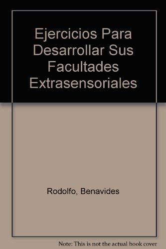 9789681319410: Ejercicios Para Desarrollar Sus Facultades Extrasensoriales (Spanish Edition)