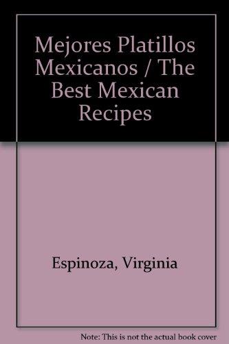 Mejores Platillos Mexicanos / The Best Mexican Recipes