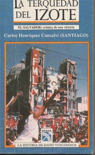 9789681322724: La Terquedad Del Izoteel Salvador: Cronica De Una Victoria