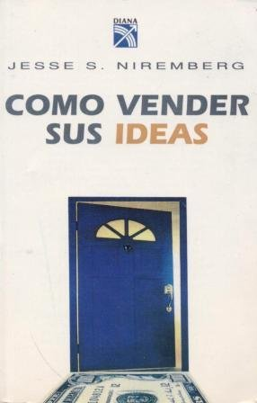 9789681322946: Como vender sus ideas (How to Sell Your Ideas)