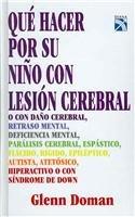 9789681325572: Que Hacer Por Su Nino Con Lesion Cerebral