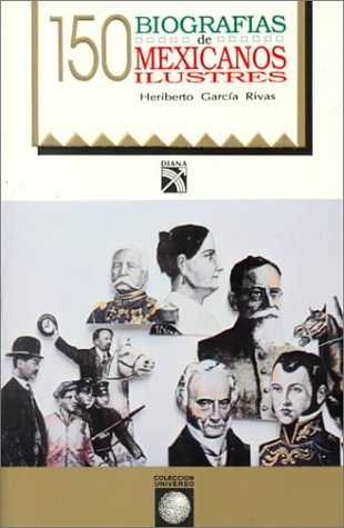 9789681325626: 150 biografías de mexicanos ilustrados