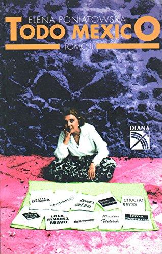 Todo Mexico Tomo II (Spanish Edition) (9789681326081) by Poniatowska, Elena