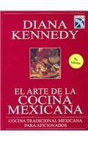9789681326319: El arte de la cocina mexicana: Cocina tradicional Mexicana para aficionados (Spanish Edition)