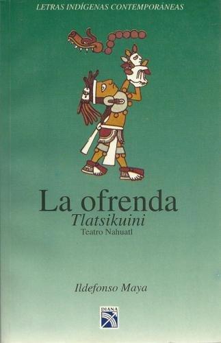 9789681327279: La ofrenda (Letras indígenas contemporáneas) (Spanish Edition)