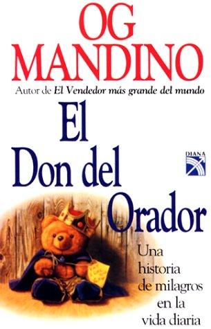 9789681327569: El Don del Orador: Una historia de milagros en la vida diaria (Spanish Edition)