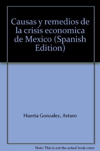 9789681328627: Causas y remedios de la crisis económica de México (Spanish Edition)