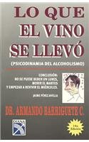 9789681328962: Lo que el vino se llevo/ What the Wine Took (Spanish Edition)